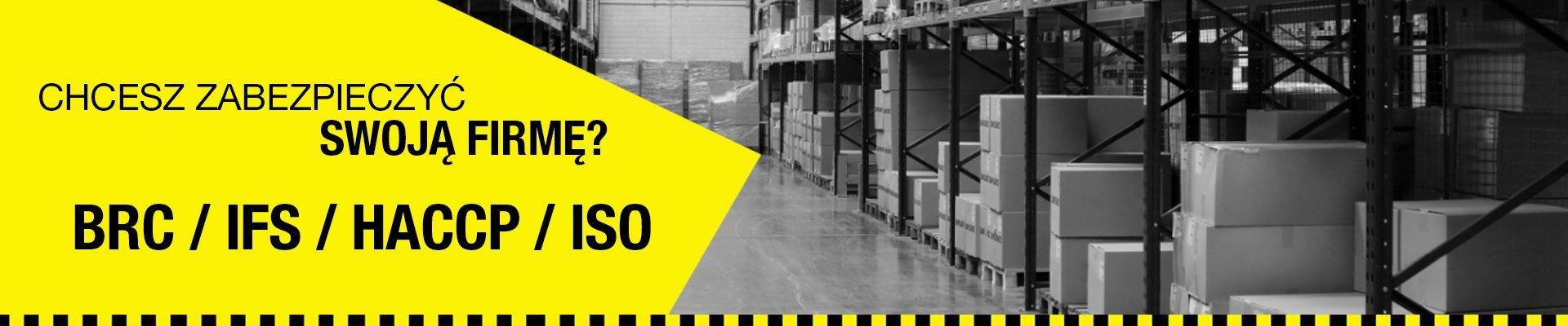 Znamy wymagania systemów BRC, IFS czy Tesco! Zabezpiecz z nami swoją firmę !